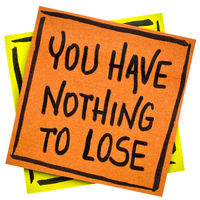 You have nothing to loose reminder note
