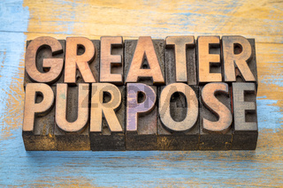 greater purpose - word abstract in wood type