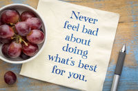 Never feel bad about doing what is best for you