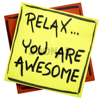 Relax, you are awesome