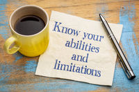 Know your abilities and limitations