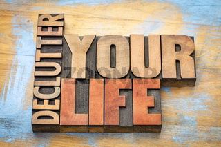 declutter your life word abstract in wood type