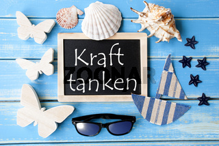 Blackboard With Maritime Decoration, Kraft Tanken Means Relax