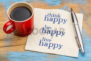 think, be, live happy - napkin concept