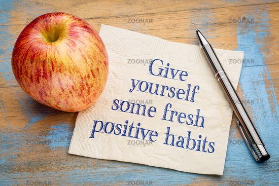 Give yourself some fresh positive habits