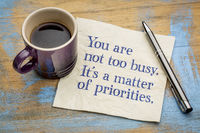 You are not too busy, it is a matter of priorities