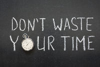 not waste time