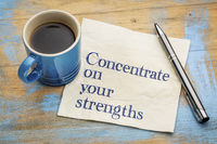 Concentrate on your strengths