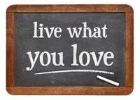 Live what you love