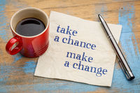 Take a chance, make change