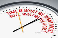 Time is what we want most, but... what we use worst.