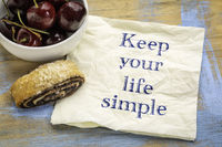 Keep your life simple advice or reminder