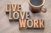live, love, work word abstract in wood type