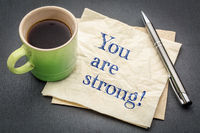 You are strong positive affirmation