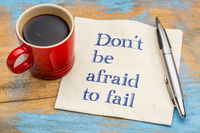 Do not be afraid to fail reminder or advice