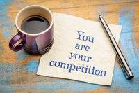 You are your competition
