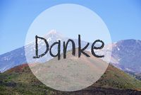 Vulcano Mountain, Danke Means Thank You