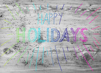 Colored Calligraphy Happy Holidays, Wooden Background