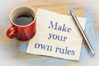 Make your own rules advice on napkin