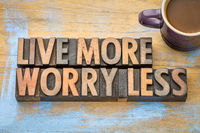 Live more, worry less in wood type