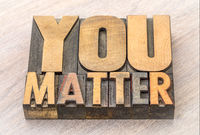 You matter word abstract in wood type