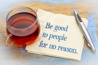 Be good to people for no reason reminder