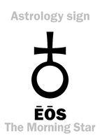Astrology: the morning star EOS (Aurora)