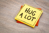 Hug a lot advice or reminder note
