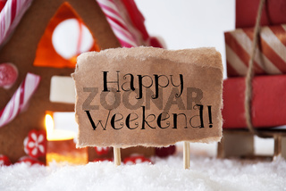 Gingerbread House With Sled, Text Happy Weekend