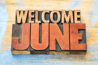 Welcome June in letterpress wood type