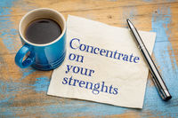 Concentrate on your strenghts