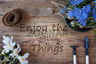 Spring Flowers, Quote Enjoy The Little Things