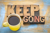 Keep going motivation word abstract