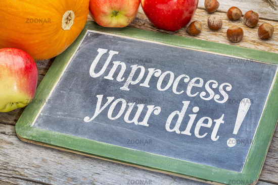 Unprocess your diet - healthy eating concept