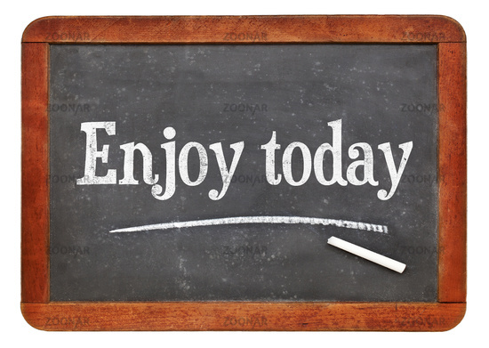 Enjoy today inspiraitonal text on blackboard