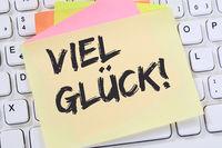 Viel Glück Erfolg erfolgreich Prüfung Test Wünsche Business Konzept Notizzettel