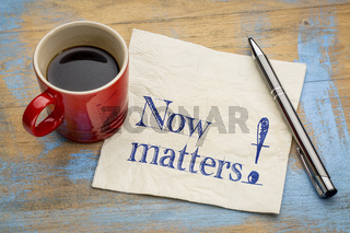 Now matters inspiration reminder on napkin