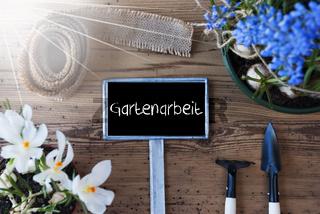 Sunny Spring Flowers, Sign, Gartenarbeit Means Gardening