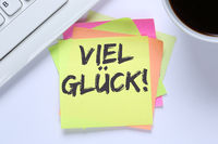 Viel Glück Erfolg erfolgreich Prüfung Test Wünsche Büro Schreibtisch