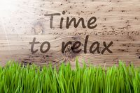 Bright Sunny Wooden Background, Gras, Text Time To Relax