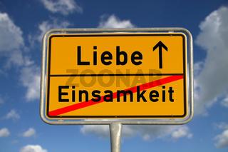 Deutsches Ortsschild Einsamkeit Liebe