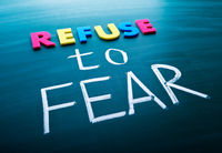 Refuse to fear