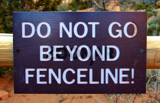 Do Not Go Beyond Fenceline Sign