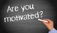 Are you motivated ?