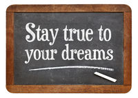 stay true to your dreams