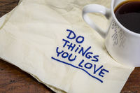 do things you love