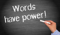 Words have power !
