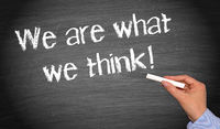 We are what we think !