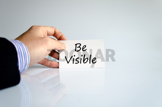 Be visible text concept