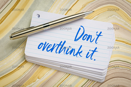 Do not overthink it - reminder